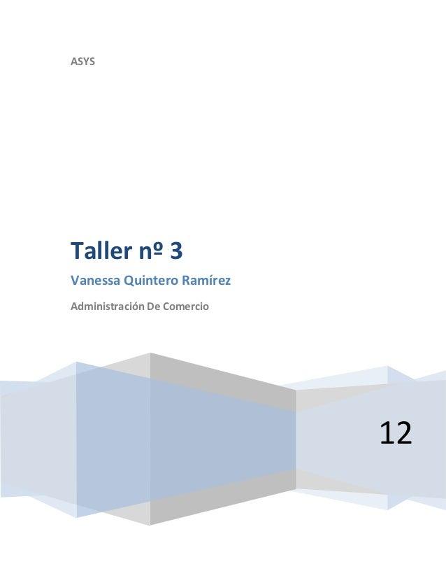 ASYSTaller nº 3Vanessa Quintero RamírezAdministración De Comercio                             12