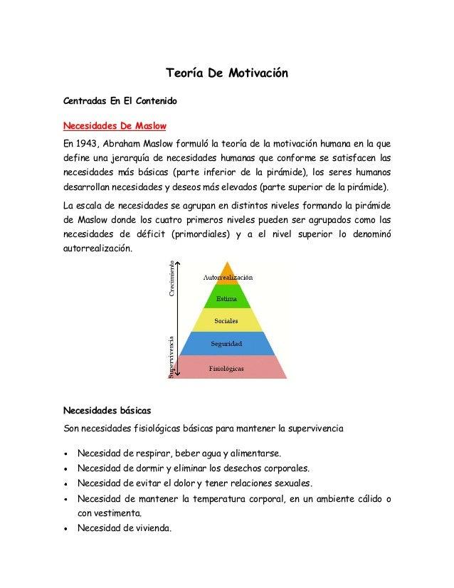 Teoría De MotivaciónCentradas En El ContenidoNecesidades De MaslowEn 1943, Abraham Maslow formuló la teoría de la motivaci...