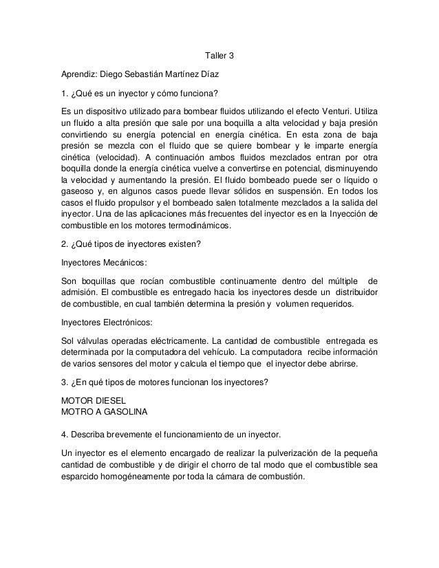 Taller 3Aprendiz: Diego Sebastián Martínez Díaz1. ¿Qué es un inyector y cómo funciona?Es un dispositivo utilizado para bom...
