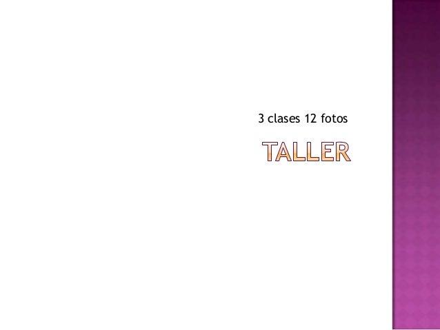 3 clases 12 fotos