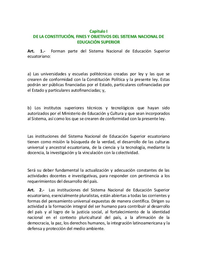Capítulo I DE LA CONSTITUCIÓN, FINES Y OBJETIVOS DEL SISTEMA NACIONAL DE EDUCACIÓN SUPERIOR Art. 1.- Forman parte del Sist...