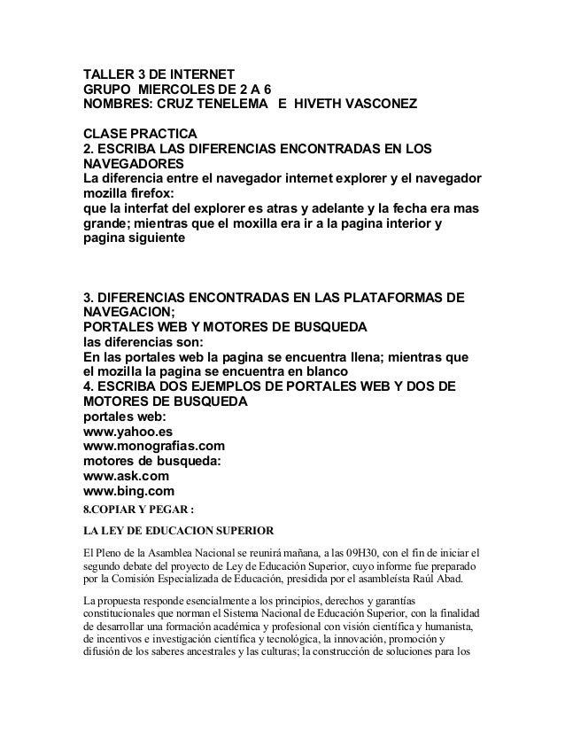 TALLER 3 DE INTERNET GRUPO MIERCOLES DE 2 A 6 NOMBRES: CRUZ TENELEMA E HIVETH VASCONEZ CLASE PRACTICA 2. ESCRIBA LAS DIFER...