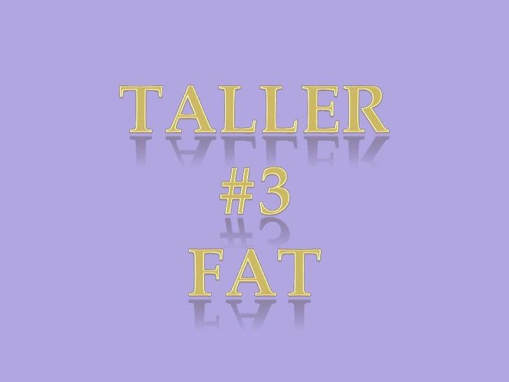 Taller # 3 fat