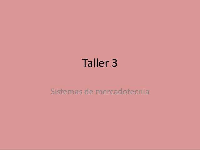 Taller 3Sistemas de mercadotecnia