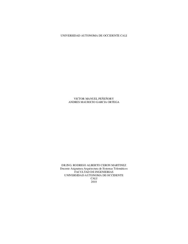 UNIVERSIDAD AUTONOMA DE OCCIDENTE CALI         VICTOR MANUEL PEÑEÑORY      ANDRES MAURICIO GARCIA ORTEGA DR.ING. RODRIGO A...