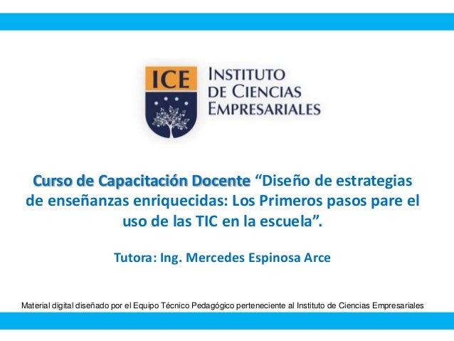 """Curso de Capacitación Docente """"Diseño de estrategias de enseñanzas enriquecidas: Los Primeros pasos pare el uso de las TIC..."""