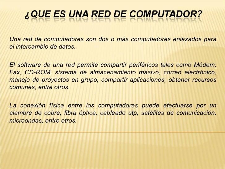 Una red de computadores son dos o más computadores enlazados para el intercambio de datos.  El software de una red permite...