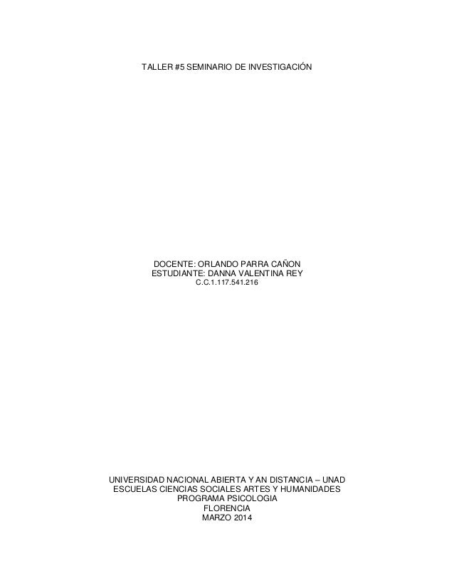 TALLER #5 SEMINARIO DE INVESTIGACIÓN DOCENTE: ORLANDO PARRA CAÑON ESTUDIANTE: DANNA VALENTINA REY C.C.1.117.541.216 UNIVER...