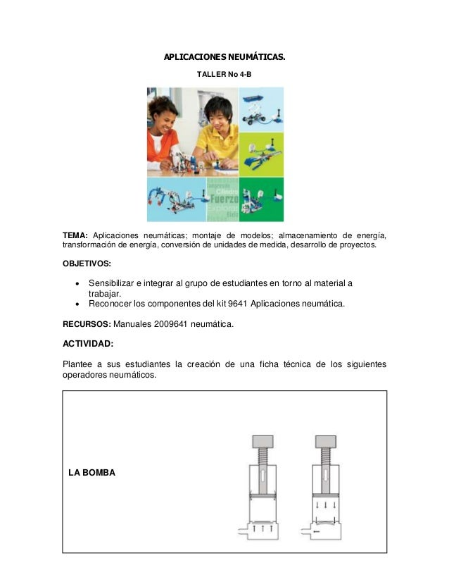 APLICACIONES NEUMÁTICAS. TALLER No 4-B TEMA: Aplicaciones neumáticas; montaje de modelos; almacenamiento de energía, trans...