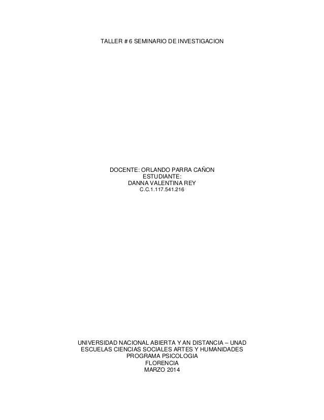 TALLER # 6 SEMINARIO DE INVESTIGACION DOCENTE: ORLANDO PARRA CAÑON ESTUDIANTE: DANNA VALENTINA REY C.C.1.117.541.216 UNIVE...