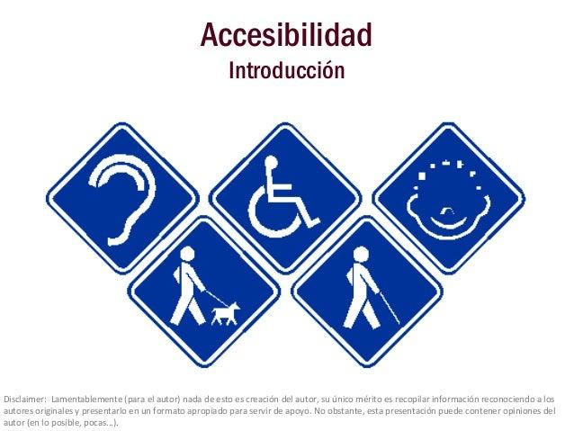 Accesibilidad                                                        IntroducciónDisclaimer: Lamentablemente (para el auto...