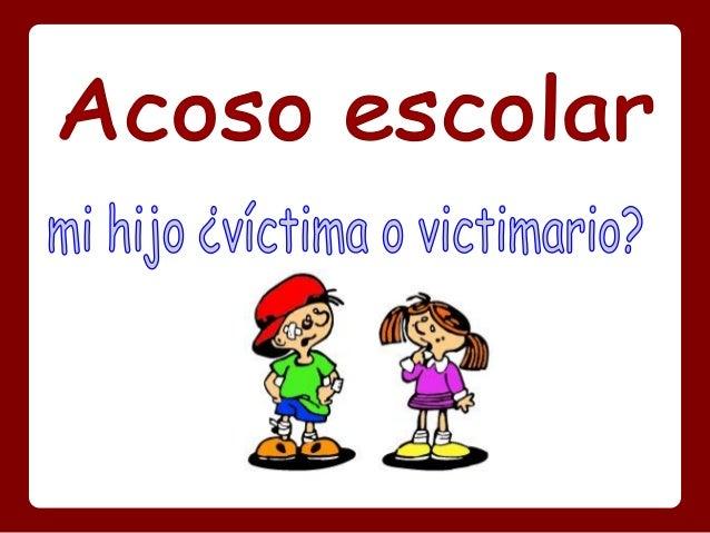 ObjetivoCrear conciencia entre los padres de familia para quedescubran si su hijo es víctima o victimario y poder evitar e...
