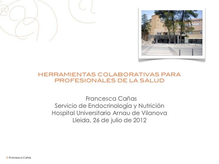 HERRAMIENTAS COLABORATIVAS PARA                       PROFESIONALES DE LA SALUD                                  Francesca...
