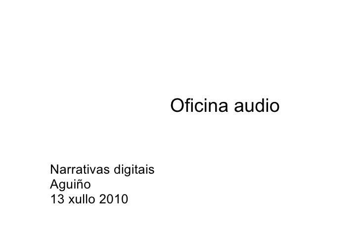 Narrativas digitais Aguiño 13 xullo 2010 Oficina audio