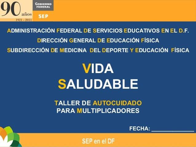 ADMINISTRACIÓN FEDERAL DE SERVICIOS EDUCATIVOS EN EL D.F.         DIRECCIÓN GENERAL DE EDUCACIÓN FÍSICASUBDIRECCIÓN DE MED...