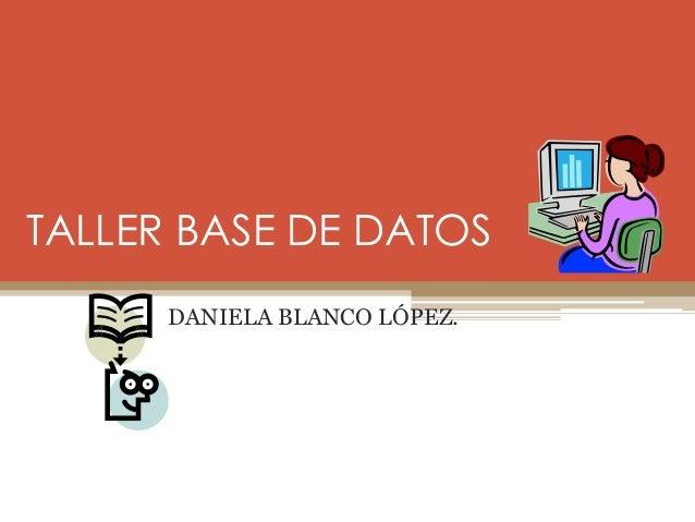 TALLER BASE DE DATOS DANIELA BLANCO LÓPEZ.