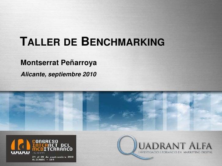 TALLER DE BENCHMARKING Montserrat Peñarroya Alicante, septiembre 2010