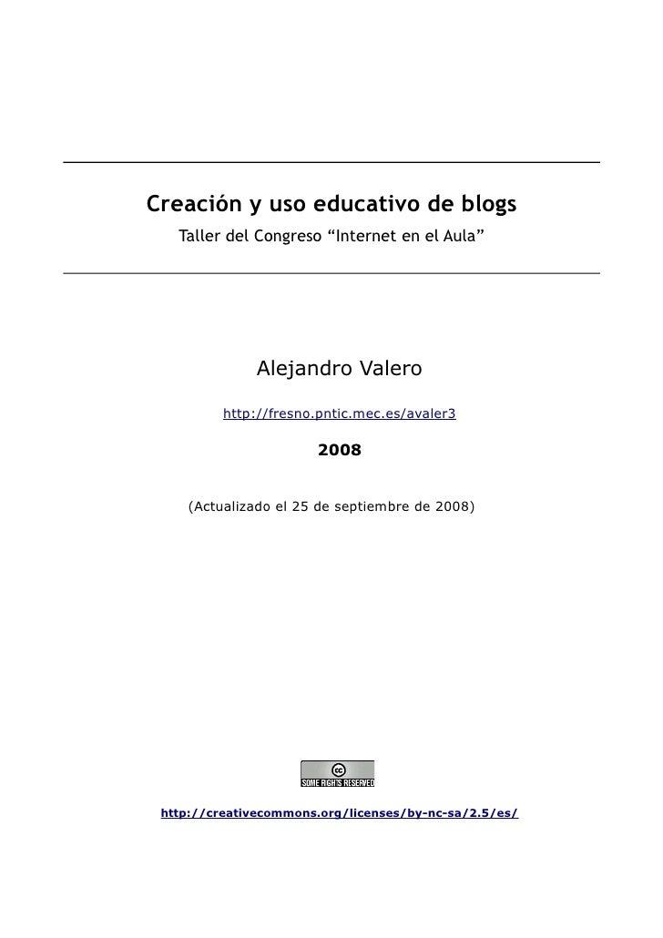 """Creación y uso educativo de blogs    Taller del Congreso """"Internet en el Aula""""                   Alejandro Valero         ..."""