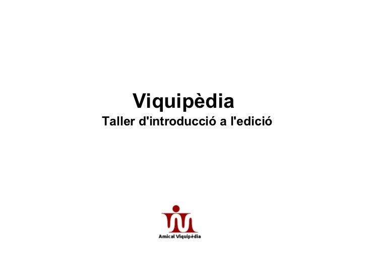 Taller bàsic d'edició viquipèdia