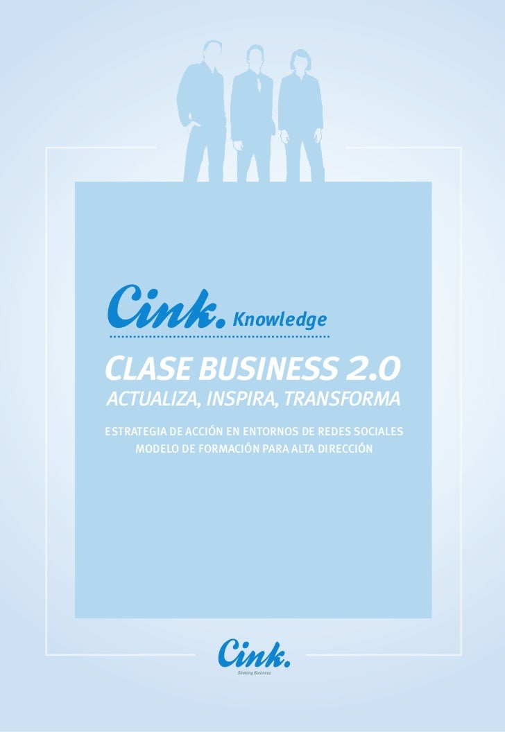 KnowledgeClase business 2.oACTUALIZA, INSPIRA, TRANSFORMAEstratEgia dE acción En Entornos dE rEdEs socialEs     modElo dE ...