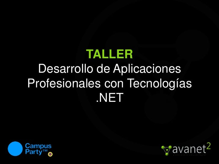 TALLERDesarrollo de Aplicaciones Profesionales con Tecnologías .NET<br />