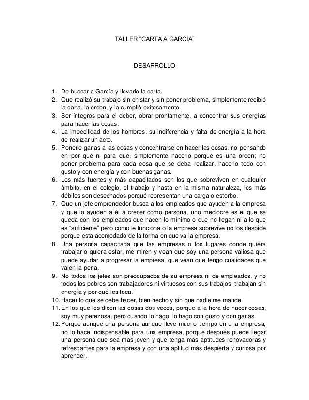 """TALLER """"CARTA A GARCIA"""" DESARROLLO 1. De buscar a García y llevarle la carta. 2. Que realizó su trabajo sin chistar y sin ..."""