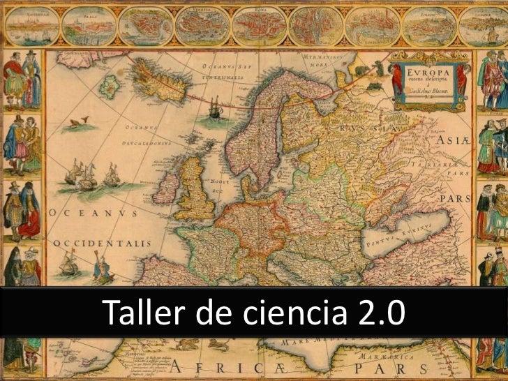 Taller de ciencia 2.0