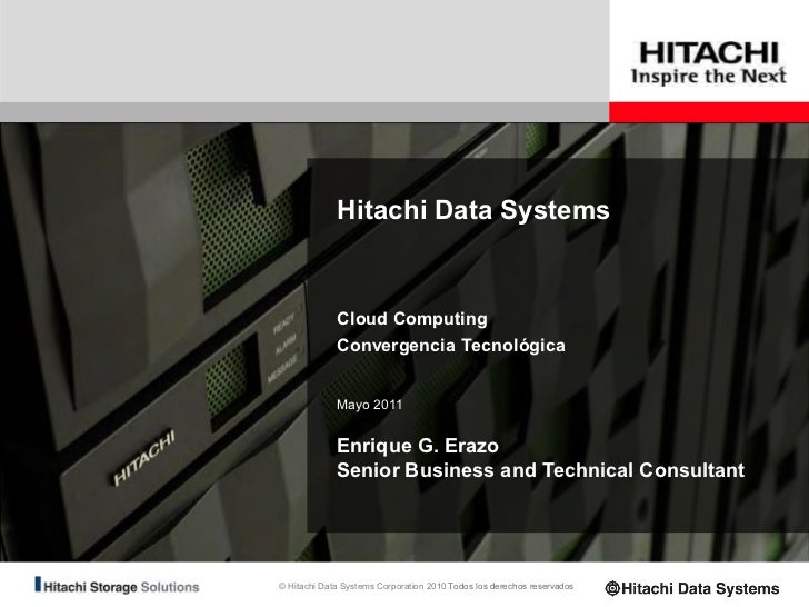 Hitachi Data Systems             Cloud Computing             Convergencia Tecnológica             Mayo 2011             En...