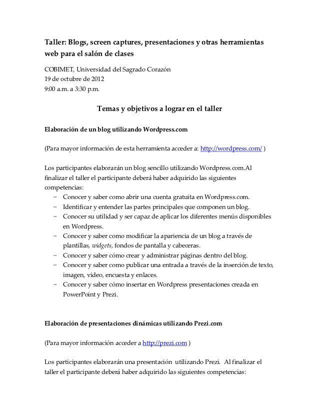Taller: Blogs, screen captures, presentaciones y otras herramientasweb para el salón de clasesCOBIMET, Universidad del Sag...