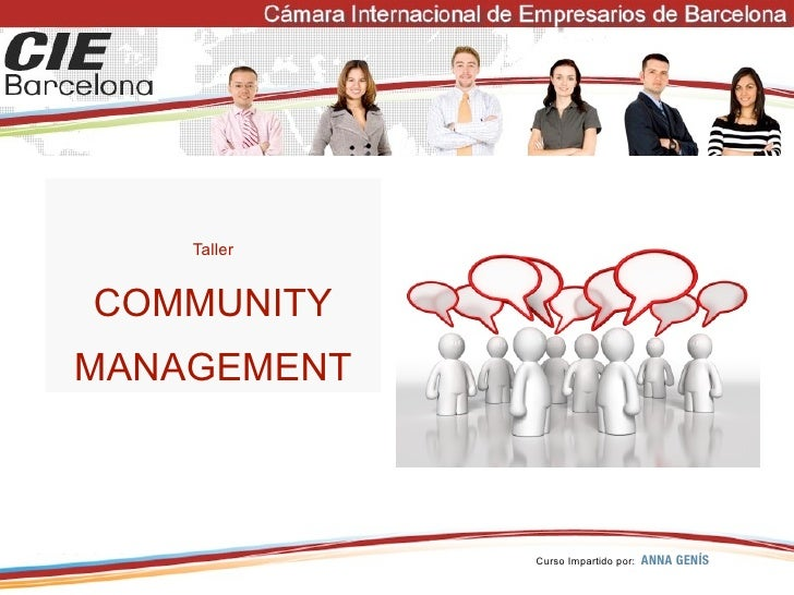 Taller   COMMUNITY MANAGEMENT                 Curso Impartido por:   ANNA GENÍS
