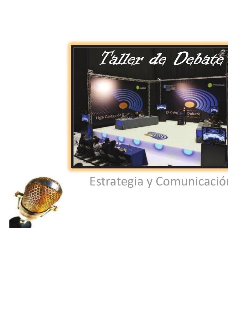 Taller de DebateEstrategia y Comunicación                            indoor