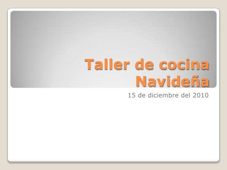 Taller de cocina Navideña<br />15 de diciembre del 2010<br />
