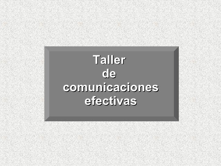 Taller De Comunicaciones Efectivas Sesiones 1 Y 2 Mba