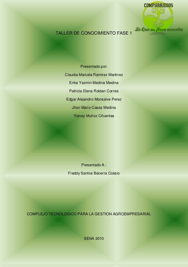 TALLER DE CONOCIMIENTO FASE 1 Presentado por: Claudia Marcela Ramirez Martinez Erika Yazmin Medina Medina Patricia Elena R...