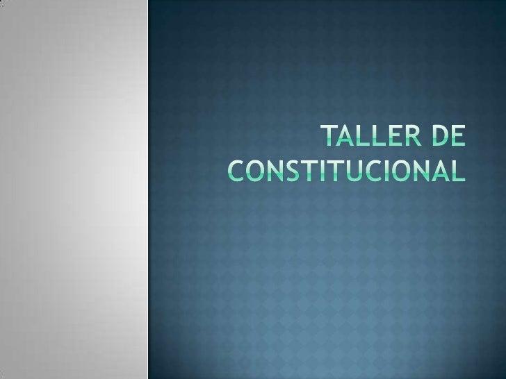 Taller de constitucional blog2