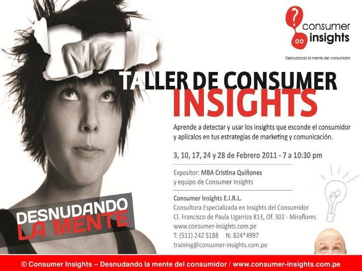 Talleres de Consumer Insights 2011 - Desnuda tu mente