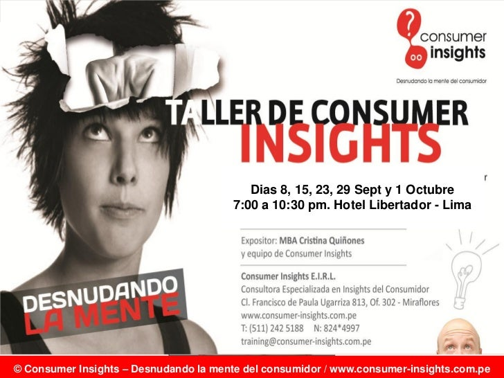 Consumer Insights – Desnudando la mente del consumidor                 Av. César Vallejo N°1367 Oficina 301 – Lima 14 – Pe...