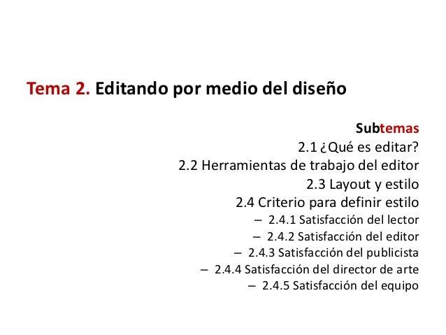 Tema 2. Editando por medio del diseño                                              Subtemas                               ...
