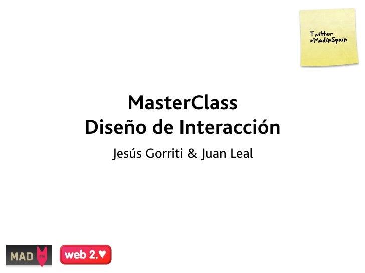 MasterClass Diseño de Interacción   Jesús Gorriti & Juan Leal