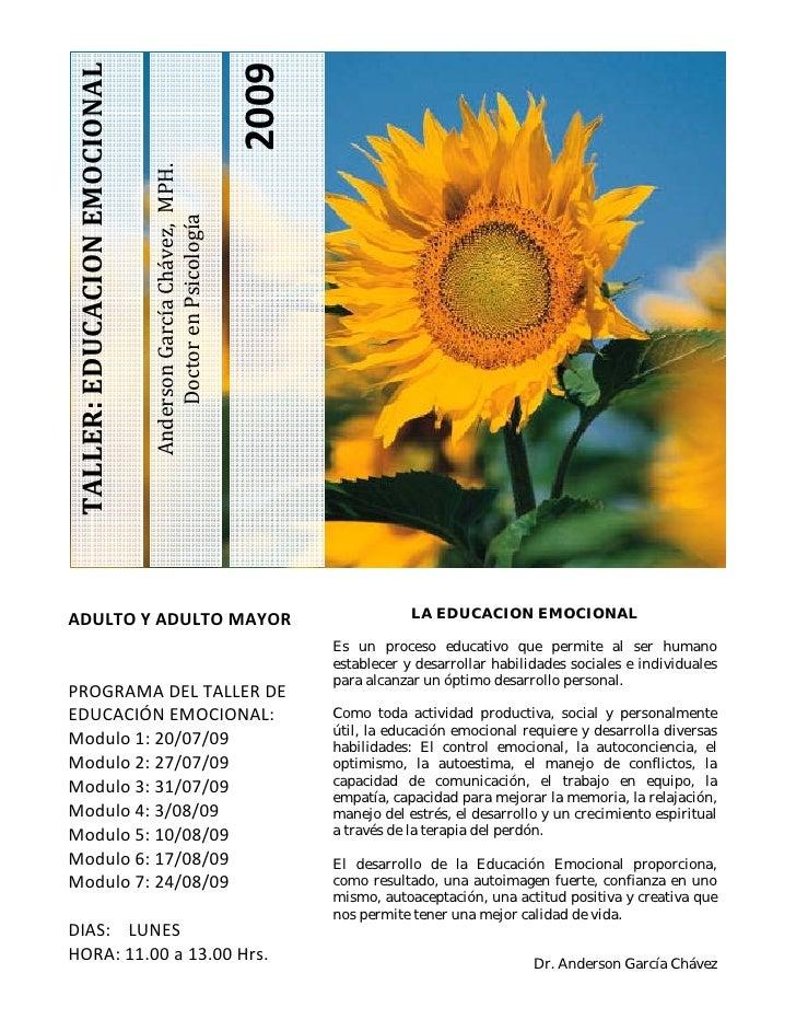2009 TALLER:EDUCACIONEMOCIONAL                                 AndersonGarcíaChávez,MPH.                      ...