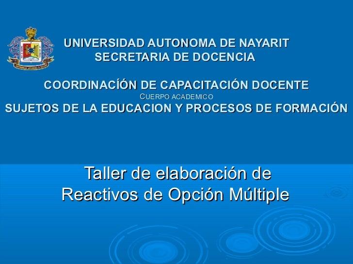 UNIVERSIDAD AUTONOMA DE NAYARIT            SECRETARIA DE DOCENCIA     COORDINACÍÓN DE CAPACITACIÓN DOCENTE                ...