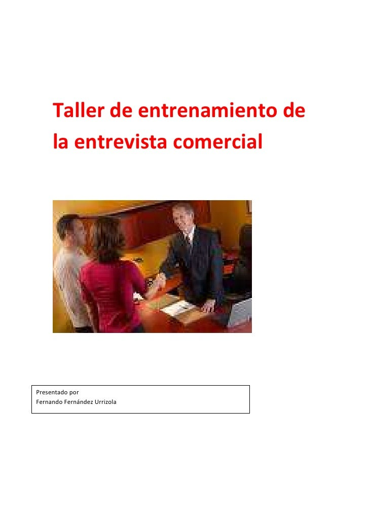 Taller de entrenamiento de     la entrevista comercialPresentado porFernando Fernández Urrizola