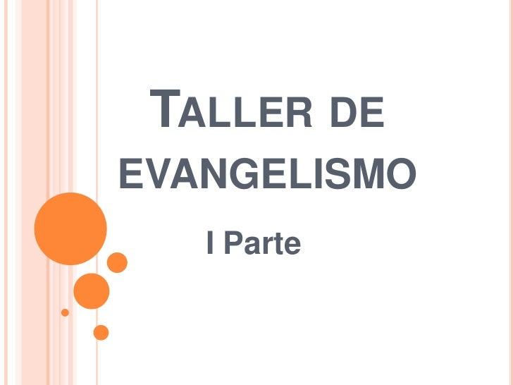 Taller de evangelismo<br />I Parte <br />