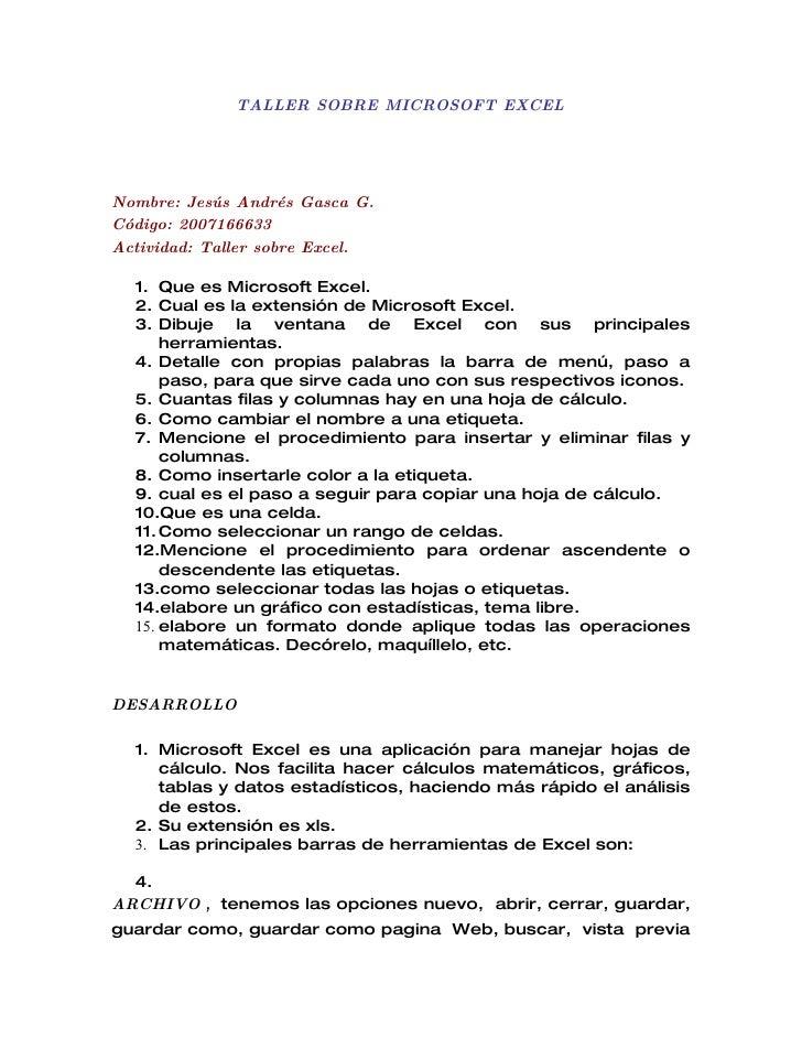 TALLER SOBRE MICROSOFT EXCEL     Nombre: Jesús Andrés Gasca G. Código: 2007166633 Actividad: Taller sobre Excel.    1. Que...