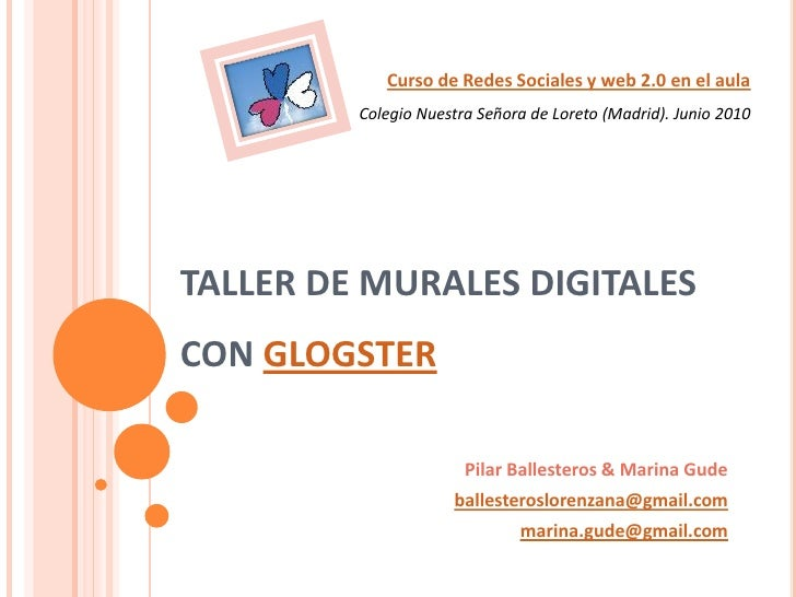 Curso de Redes Sociales y web 2.0 en el aula          Colegio Nuestra Señora de Loreto (Madrid). Junio 2010     TALLER DE ...