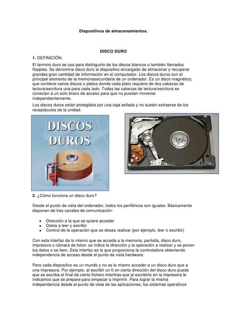 Dispositivos de almacenamientos.<br />DISCO DURO<br />1. DEFINICIÓN:<br />El termino duro se usa para distinguirlo de los ...