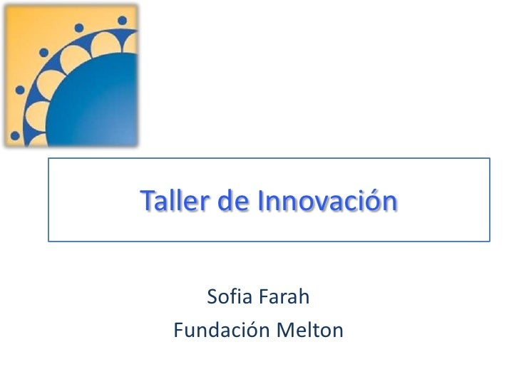 Taller de Innovación <br />SofiaFarah<br />Fundación Melton<br />