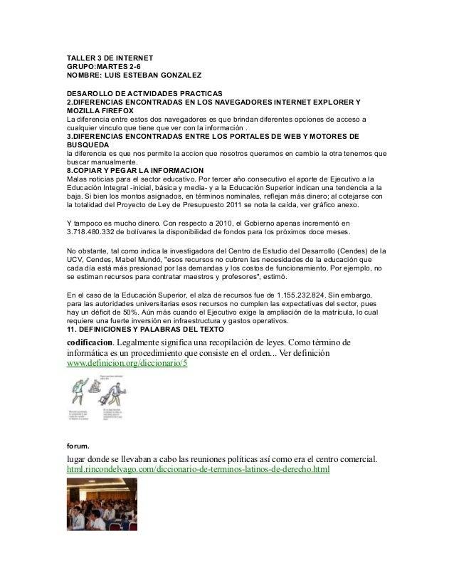 TALLER 3 DE INTERNET GRUPO:MARTES 2-6 NOMBRE: LUIS ESTEBAN GONZALEZ DESAROLLO DE ACTIVIDADES PRACTICAS 2.DIFERENCIAS ENCON...