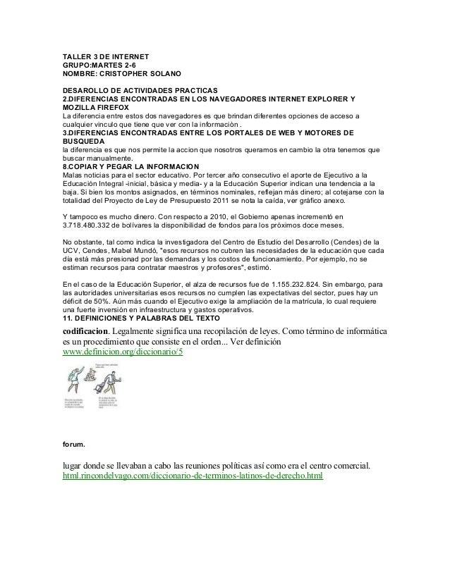TALLER 3 DE INTERNET GRUPO:MARTES 2-6 NOMBRE: CRISTOPHER SOLANO DESAROLLO DE ACTIVIDADES PRACTICAS 2.DIFERENCIAS ENCONTRAD...