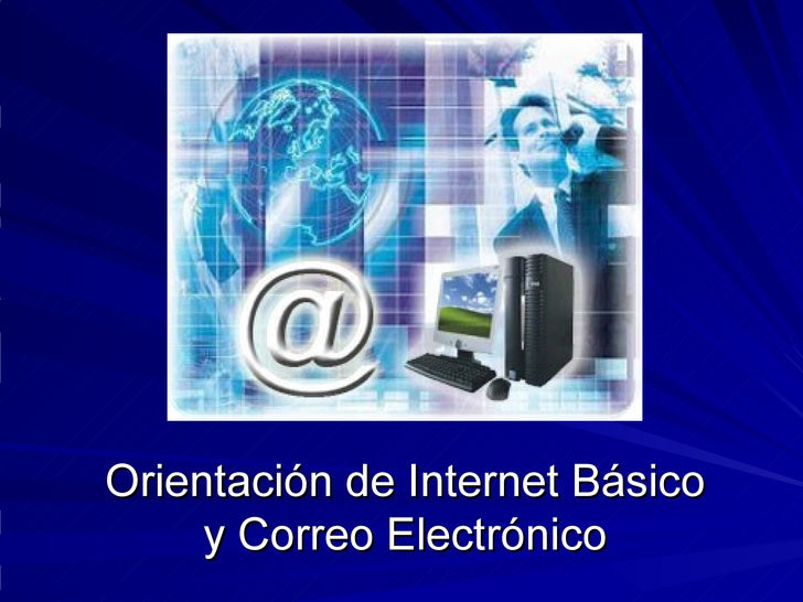Orientación de Internet Básico y Correo Electrónico